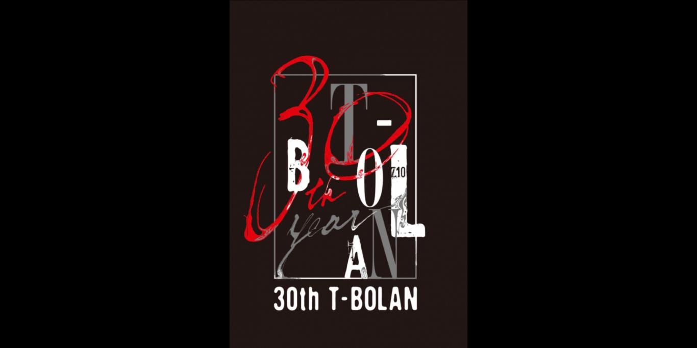 T-BOLAN 30th